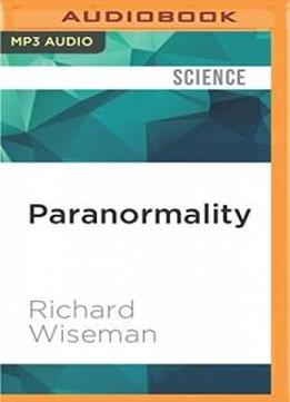 Paranormality: The Science Of The Supernatural