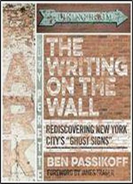 The Writing On The Wall: Rediscovering New York City's 'ghost Signs'