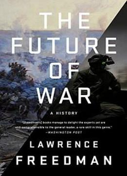 The Future Of War: A History