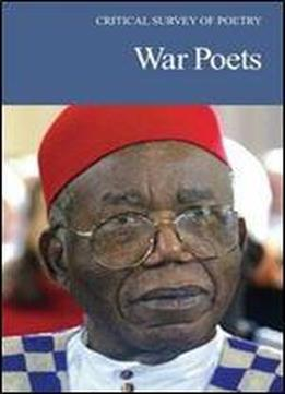 War Poets (critical Survey Of Poetry (salem)) (critical Survey Of Poetry: Fourth Edition)