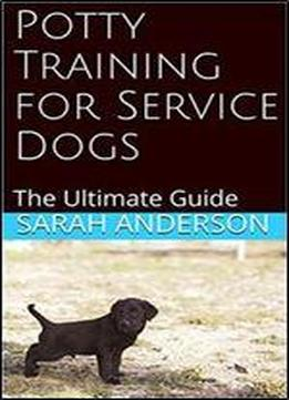 Potty Training For Service Dogs: The Ultimate Guide