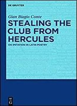 Stealing The Club From Hercules: On Imitation In Latin Poetry