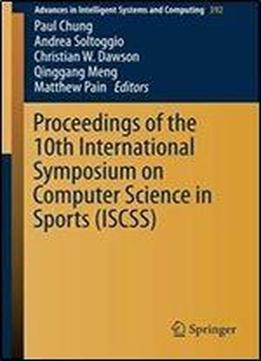 Proceedings Of The 10th International Symposium On Computer Science In Sports (iscss) (advances In Intelligent Systems And Computing)