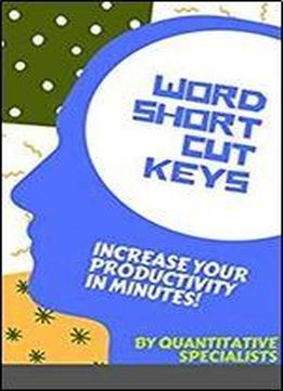 Word Shortcut Keys: Increase Your Productivity In Minutes!