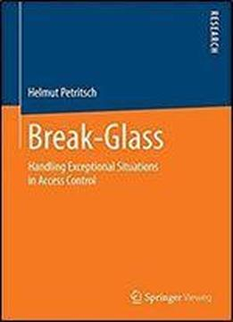 Break-glass: Handling Exceptional Situations In Access Control