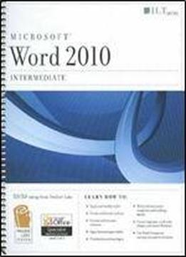 Microsoft Word 2010: Intermediate (ilt)