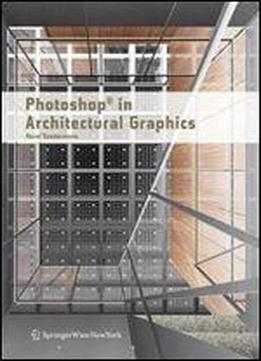 Photoshop In Architectural Graphics