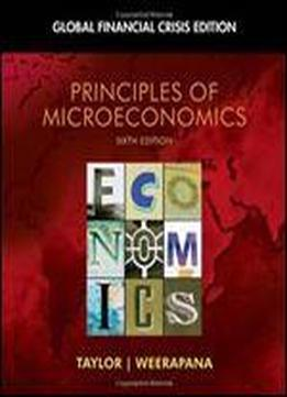 Principles Of Microeconomics: Global Financial Crisis Edition (with Global Economic Crisis Gec Resource Center Printed Access Card) (available Titles Aplia)