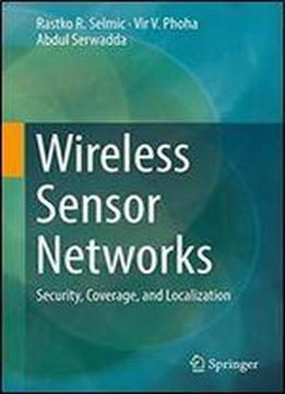 Wireless Sensor Networks: Security, Coverage, And Localization (advances In Information Security)