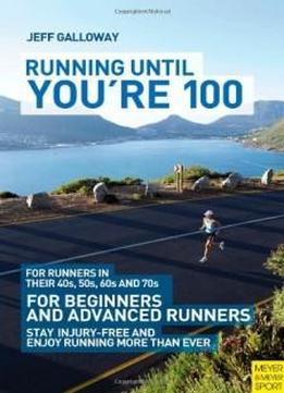 Running Until You're 100, 3rd Ed