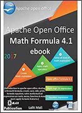 Apache Open Office Formula 4.1 Ebook.: Introduction To Open Office Math Formula Application
