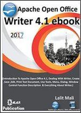 Apache Open Office Writer 4.1 Ebook: Introduction To Apache Open Office Writer 4.1