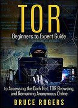Tor: Beginners To Expert Guide