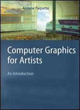 'computer Graphics For Artists: An Introduction' By Andrew Paquette