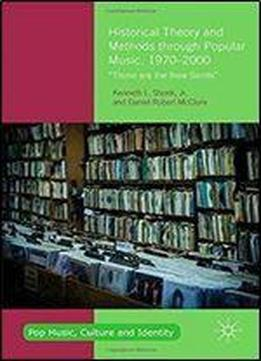 Historical Theory And Methods Through Popular Music, 1970-2000: 'those Are The New Saints'