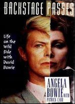 Backstage Passes: Life On The Wild Side With David Bowie