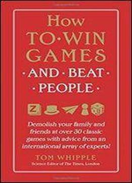 How To Win Games And Beat People