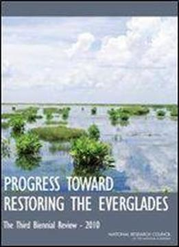 Progress Toward Restoring The Everglades: The Third Biennial Review - 2010