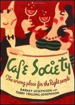 Cafe Society: The Wrong Place For The Right People (music In American Life)