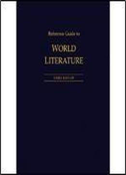 Reference Guide To World Literature