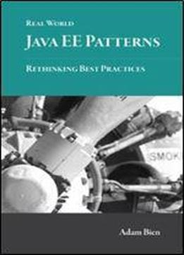 Real World Java Ee Patterns: Rethinking Best Practices