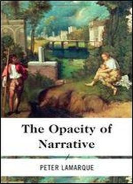The Opacity Of Narrative