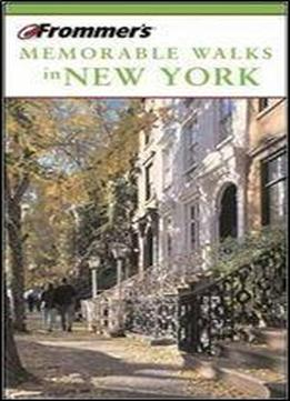 Frommer's Memorable Walks In New York