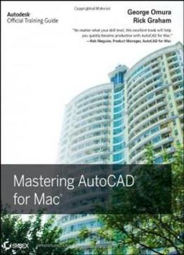 Mastering Autocad For Mac (autodesk Official Training Guides)