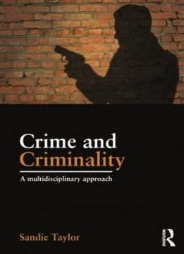 Crime And Criminality: A Multidisciplinary Approach