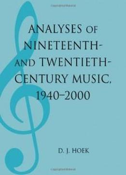 Analyses Of Nineteenth- And Twentieth-century Music, 1940-2000 (mla Index And Bibliography Series)