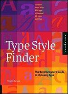 Type Style Finder: The Busy Designer's Guide To Type