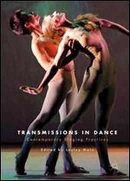 Transmissions In Dance: Contemporary Staging Practices