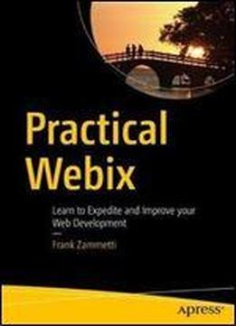 Practical Webix: Learn To Expedite And Improve Your Web Development