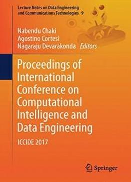 Proceedings Of International Conference On Computational Intelligence And Data Engineering: Iccide 2017 (lecture Notes On Data Engineering And Communications Technologies)