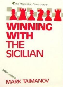Winning With The Sicilian (the Macmillan Chess Library)