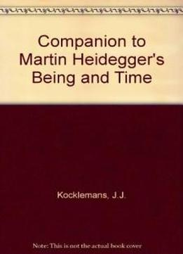 A Companion To Martin Heidegger's 'being And Time' (current Continental Research)