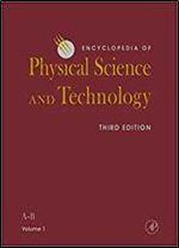 Encyclopedia Of Physical Science And Technology, Third Edition (encyclopedia Of Physical Science And Technology, Eighteen-volume Set)