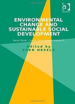 Environmental Change And Sustainable Social Development (social Work-social Development)