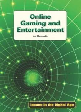 Online Gaming And Entertainment (issues In The Digital Age)