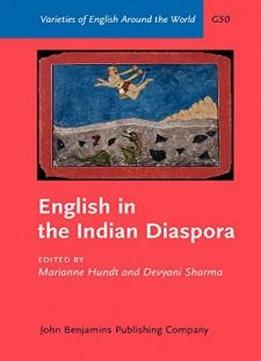 English In The Indian Diaspora (varieties Of English Around The World)