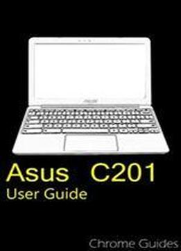 Asus C201 Chromebook User Guide: Understanding Your New Chromebook