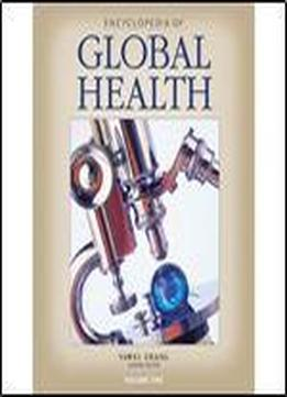 Encyclopedia Of Global Health (4 Vol. Set)