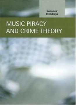 Music Piracy And Crime Theory (criminal Justice: Recent Scholarship)