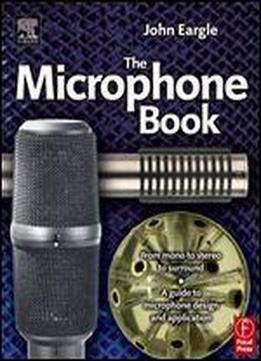 Eargle's The Microphone Book, Second Edition: From Mono To Stereo To Surround - A Guide To Microphone Design And Application (audio Engineering Society Presents)