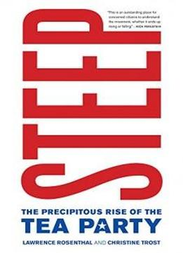 Steep: The Precipitous Rise Of The Tea Party