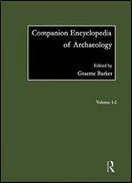 Companion Encyclopedia Of Archaeology (routledge Companion Encyclopaedias)