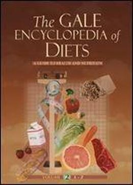 The Gale Encyclopedia Of Diets: A Guide To Health And Nutrition, Two Volume Set