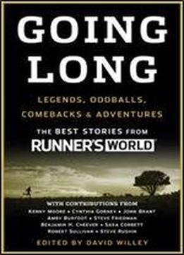 Going Long: Legends, Oddballs, Comebacks & Adventures (runner's World)