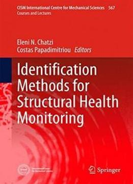 Identification Methods For Structural Health Monitoring (cism International Centre For Mechanical Sciences)