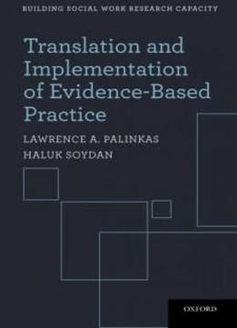 Translation And Implementation Of Evidence-based Practice (building Social Work Research Capacity)